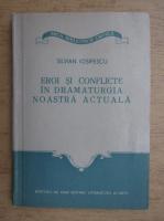 Anticariat: Silvian Iosifescu - Eroi si conflicte in dramaturgia noastra actuala