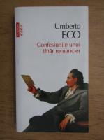 Umberto Eco - Confesiunile unui tanar romancier