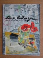 Anticariat: Adrian Buga - Alma Redlinger, 90 de ani de viata, 70 de ani de pictura