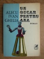 Anticariat: Alecu Ivan Ghilia - Un oscar pentru Ana