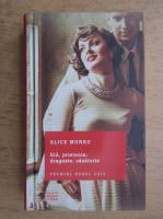 Alice Munro - Ura, prietenie, dragoste, casatorie