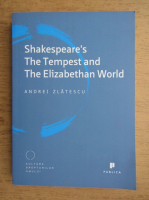 Andrei Zlatescu - Shakespeare's the tempest and the Elizabethan world