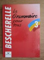 Anticariat: Bescherelle 3. La grammaire pour tous