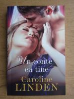Caroline Linden - Un conte ca tine