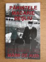 Anticariat: Ciprian Voicila - Parintele Macarie Besliu. Cititorul cu maini de aur