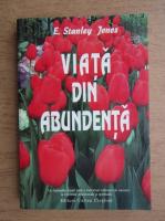 Anticariat: E. Stanley Jones - Viata din abundenta