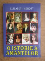 Anticariat: Elizabeth Abbott - O istorie a amantelor