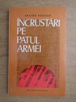 Anticariat: Enache Pascale - Incrustari pe patul armei