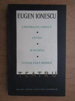 Eugen Ionescu - Teatru (volumul 1)