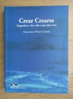 Anticariat: Francisco Perez Cortes - Crear Crearse