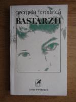 Anticariat: Georgeta Horodinca - Bastarzii