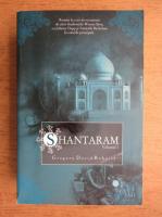 Gregory David Roberts - Shantaram (volumul 1)