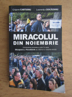 Anticariat: Grigore Cartianu - Miracolul din noiembrie