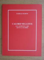 Anticariat: Isabelle Martin - Calatorii negative sau alimente care ajuta la slabire