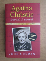 Anticariat: John Curran - Agatha Christie. Jurnalul secret. 50 de ani de mistere