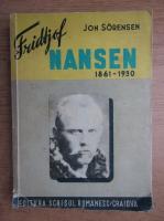 Anticariat: Jon Sorensen - Fridtjof Nansen 1861-1930 (1934)