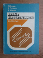 Anticariat: Marius Preda, P. Cristea, Florin Manea - Bazele electrotehnicii. Probleme
