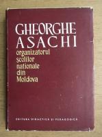 Anticariat: N. Enescu - Gheorghe Asachi organizatorul scolilor nationale din Moldova