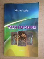 Anticariat: Nicolae Vasile - Taxa lui Caron