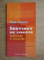 Noam Chomsky - Instinct de liberte