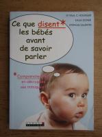 Paul C. Holinger - Ce que disent les bebes avant de savoir parler