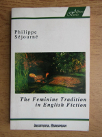 Philippe Sejourne - The feminine tradition in english fiction