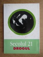 Revista Secolul 21. Drogul, nr. 1-4, 2004