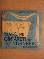 Richard Wagner - Maestrii cantareti din Nurnberg