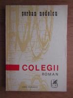 Anticariat: Serban Nedelcu - Colegii