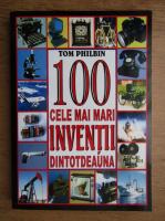Tom Philbin - 100 cele mai mari inventii dintotdeauna