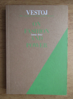 Anticariat: Vestoj. The journal of Sartorial Matters. Issue four, on fashion and power