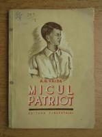A. G. Vaida - Micul patriot
