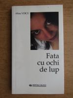 Alina Voicu - Fata cu ochi de lup