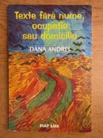 Dana Andrei - Texte fara nume, ocupatie sau domiciliu