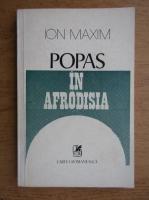 Anticariat: Ion Maxim - Popas in Afrodisia