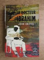 John Knittel - Le docteur Ibrahim