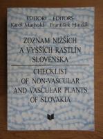 Anticariat: Karol Marhold - Checklist of non-vascular and vascular plants of Slovakia