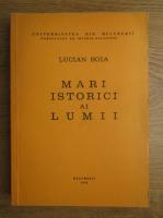 Anticariat: Lucian Boia - Mari istorici ai lumii