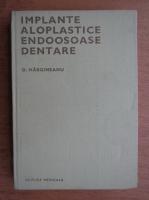 Ovidiu Margineanu - Implante aloplastice endoosoase dentare