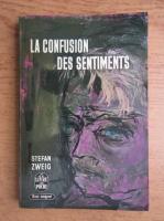 Anticariat: Stefan Zweig - La confusion des sentiments
