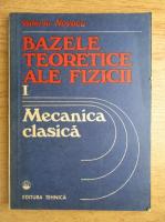 Anticariat: Valeriu Novacu - Bazele teoretice ale fizicii, volumul 1. Mecanica clasica
