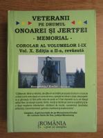 Veteranii pe drumul onoarei si jertfei, volumul 10. Memorial