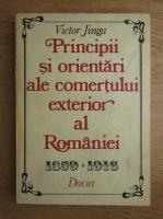Victor Jinga - Principii si orientari ale comertului exterior al Romaniei 1859-1916