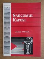 Anticariat: Alecu Mihail - Sarcomul Kaposi