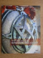 Anticariat: Anca Tudorancea Ciuciu, Felicia Waldman - Tales and traces of sephardic Bucharest