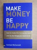 Carmel McConnell - Make money, be happy