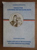 Congresul international. Familia si viata la inceputul unui nou mileniu crestin (editie bilingva)