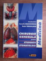Anticariat: Corneliu Dragomirescu - Chirurgie generala pentru studentii stomatologi