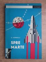 Anticariat: D. Andreescu - Spre Marte