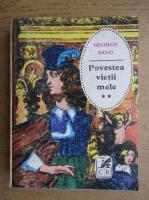 George Sand - Povestea vietii mele (volumul 2)